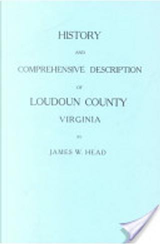 History and Comprehensive Description of Loudoun County, Virginia by Head