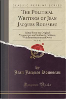 The Political Writings of Jean Jacques Rousseau, Vol. 1 of 2 by Jean Jacques Rousseau