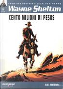 Wayne Shelton vol. 6 - Cento milioni di pesos by Jean Van Hamme