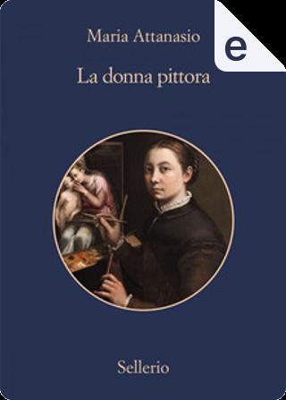 La donna pittora by Maria Attanasio