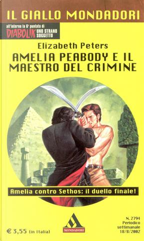 Amelia Peabody e il Maestro del Crimine by Elizabeth Peters