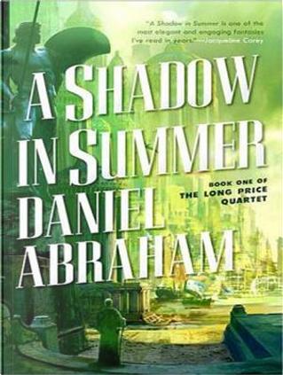 A Shadow in Summer by Daniel Abraham