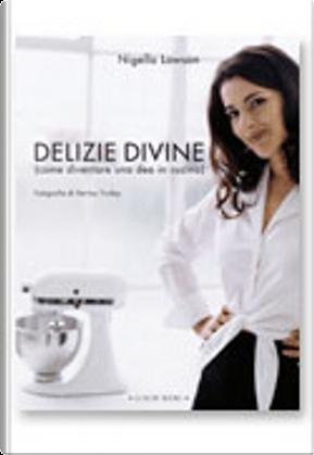 Delizie divine by Nigella Lawson