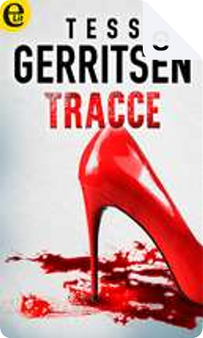 Tracce by Tess Gerritsen