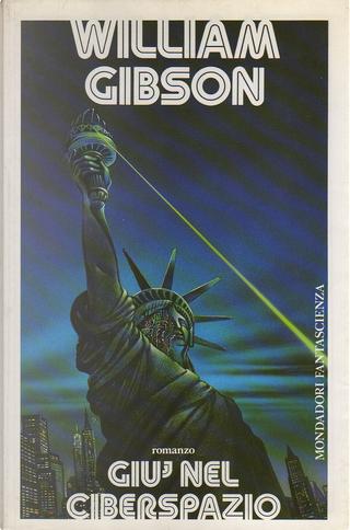 Giù nel ciberspazio by William Gibson