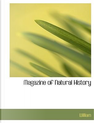 Magazine of Natural History by William