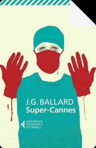 Super-Cannes by J. G. Ballard