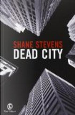 Dead city by Shane Stevens