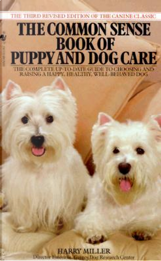 The Common Sense Book of Puppy and Dog Care by Harry Miller