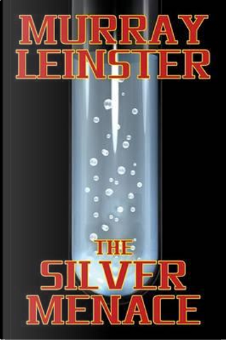 The Silver Menace by Murray Leinster