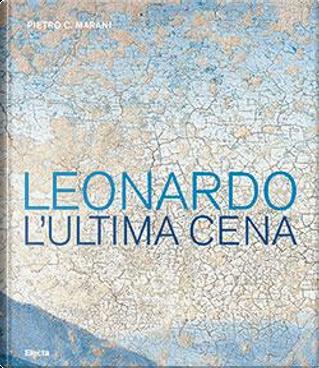Leonardo. L'Ultima Cena by Pietro C. Marani