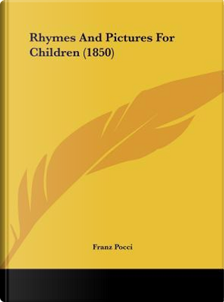 Rhymes And Pictures For Children (1850) by Franz Pocci