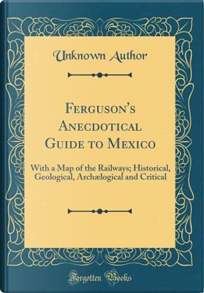Ferguson's Anecdotical Guide to Mexico by Author Unknown