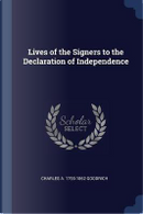 Lives of the Signers to the Declaration of Independence by Charles A. Goodrich