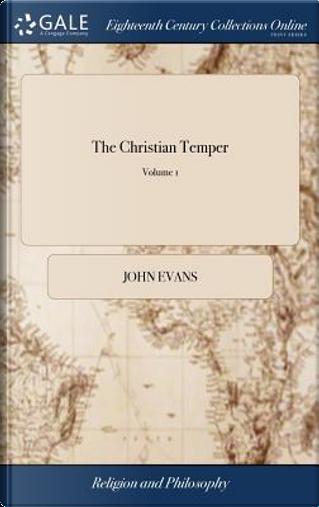 The Christian Temper by John Evans