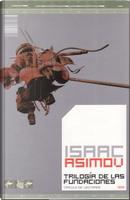 Trilogía de las Fundaciones by Isaac Asimov
