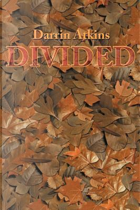 Divided by Darrin Atkins