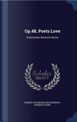 Op.48, Poets Love by Robert Schumann