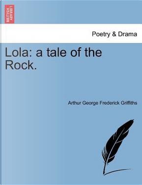 Lola by Arthur George Frederick Griffiths