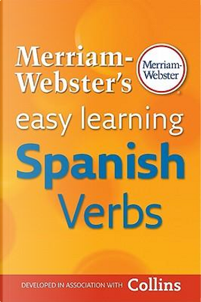 Merriam-Webster's Easy Learning Spanish Verbs by Merriam-Webster