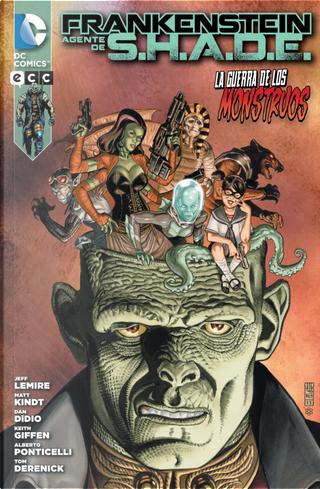 Frankenstein, agente de S.H.A.D.E. by Alberto Ponticelli, Dan Didio, Jeff Lemire, Keith Giffen, Matt Kindt, Tom Derenick