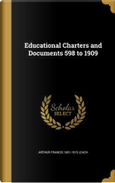 EDUCATIONAL CHARTERS & DOCUMEN by Arthur Francis 1851-1915 Leach