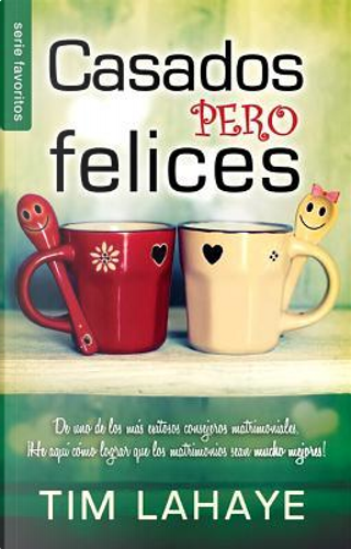 Casados pero felices / Married But Happy by Tim F. LaHaye