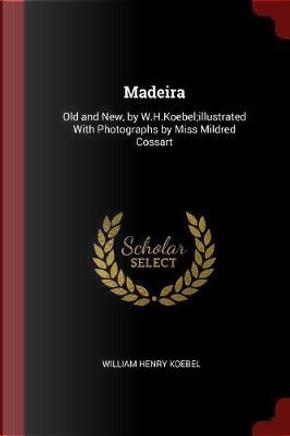 Madeira by William Henry Koebel