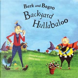 Backyard Hullabaloo by Junia Wonders
