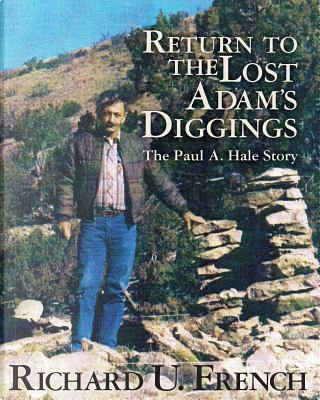 Return To The Lost Adam's Diggings by Richard U. French