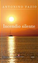 Incendio silente by Antonino Fazio