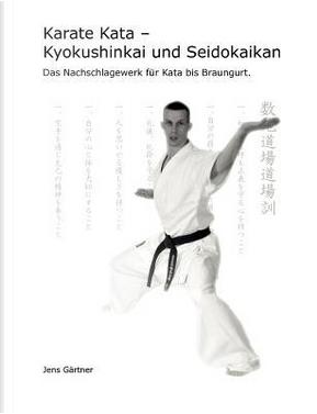 Karate Kata - Kyokushinkai und Seidokaikan by Jens Gärtner