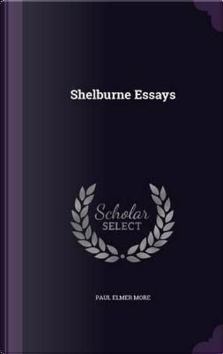 Shelburne Essays by Paul Elmer More