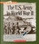 The U.S. Army in World War II by Peter Benoit