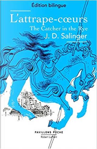 L'attrape-cœurs - The Catcher in the Rye by J.D. Salinger