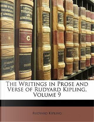 The Writings in Prose and Verse of Rudyard Kipling, Volume 9 by Rudyard Kipling