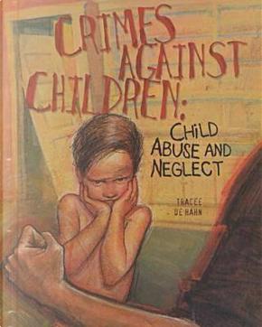 Crimes Against Children by Tracee De Hahn