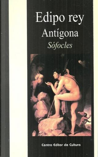 Edipo rey - Antígona by Sofocles