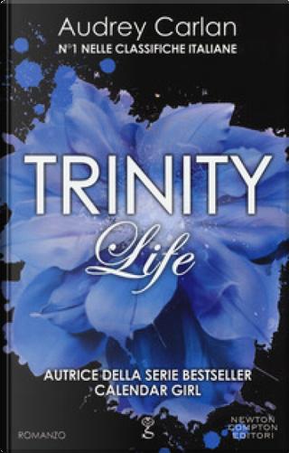 Life. Trinity by Audrey Carlan