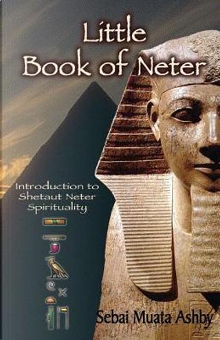 Little Book of Neter by Muata Ashby