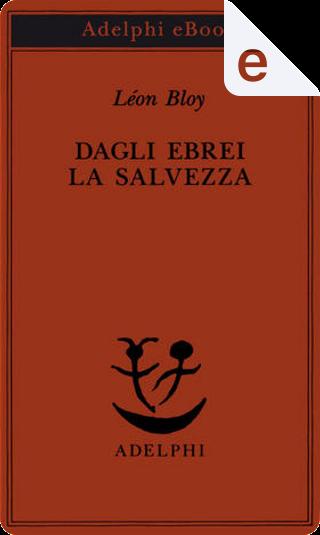 Dagli Ebrei la salvezza by Léon Bloy
