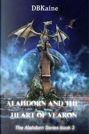 Alahdorn and the Heart of Vearon by Db Kaine
