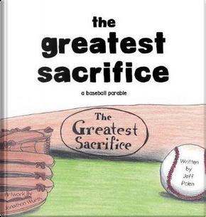 The Greatest Sacrifice by Jeff Polen