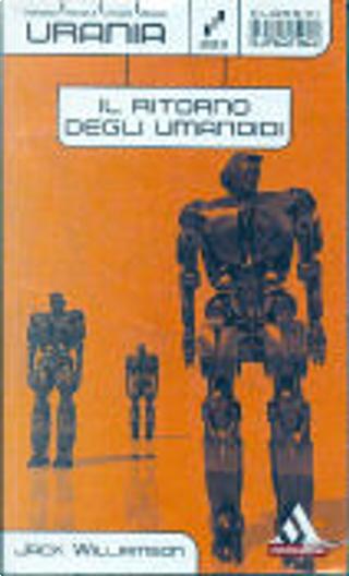 Il ritorno degli umanoidi by Jack Williamson