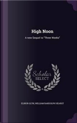 High Noon by Elinor Glyn