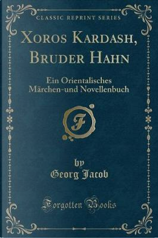 Xoros Kardash, Bruder Hahn by Georg Jacob