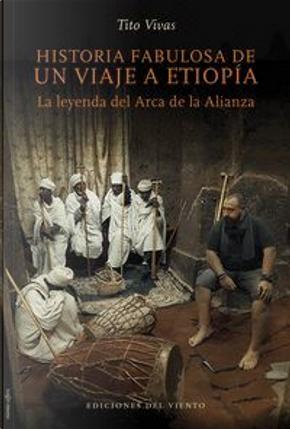 Historia fabulosa de un viaje a Etiopía by Tito Vivas