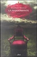 La rabdomante by Bradford Morrow