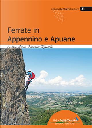 Ferrate in Appennino e Apuane by Andrea Greci, Federico Rossetti