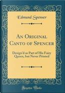 An Original Canto of Spencer by Edmund Spenser
